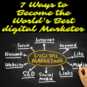 Become the World's Best Digital Marketer in Seven Simple Steps