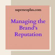 Managing the Brand's Reputation