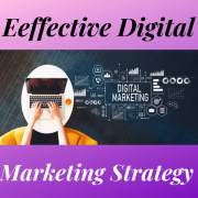 The Importance of Having an Effective Digital Marketing Strategy