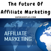 the future of affiliate marketing as a game changer