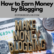 How to earn money online by blogging