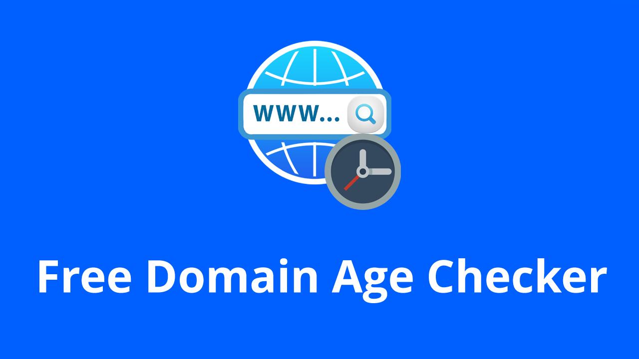 Free Domain Age checker