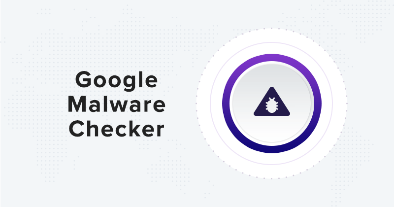 Free Google Malware checker